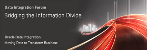 Oracle Data Integration Forum: Moving Data to Transform Business