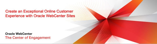 Create an Exceptional Online Customer Experience with Oracle WebCenter Sites