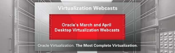 Join Us for Oracle's Desktop Virtualization Webcasts