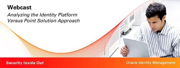 Webcast Analyzing the Identity Platform Versus Point Solution Approach