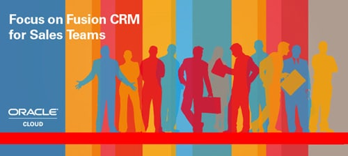 Focus on Fusion CRM for Sales Teams