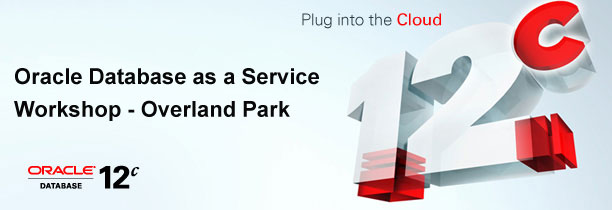 Oracle Database as a Service Workshop - Overland Park