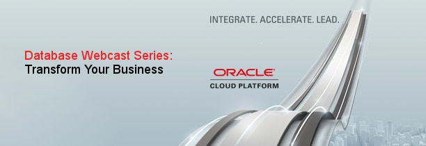 Database Webcast Series:  Transform Your Business