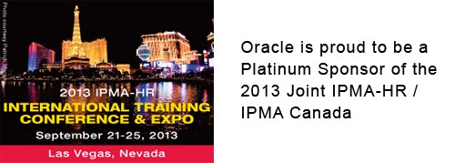 Oracle is proud to be a Platinum Sponsor of the 2013 Joint IPMA-HR / IPMA Canada International