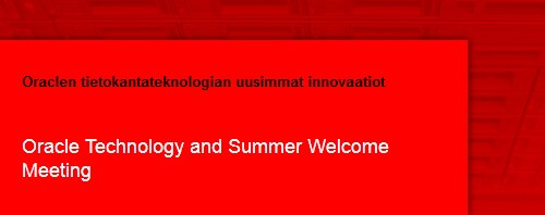 Oracle Technology and Summer Welcome Meeting