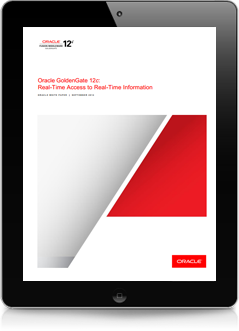 Why Oracle GoldenGate 12c for Real-Time Data Integration