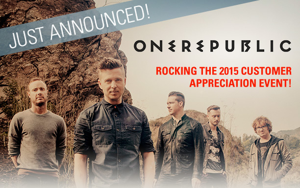 Just Announced! One Republic is Rocking the 2015 Customer Appreciation Event!