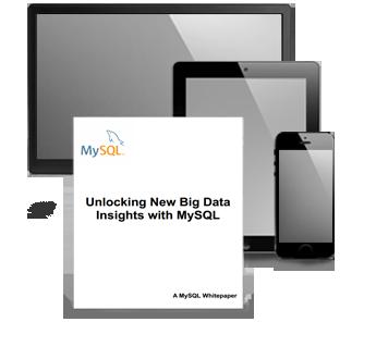 MySQL - Unlocking New Big Data Insights with MySQL