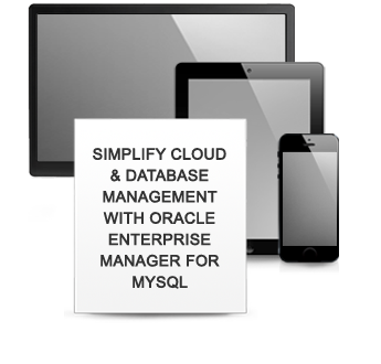 Simplify Cloud & Database Management with Oracle Enterprise Manager for MySQL
