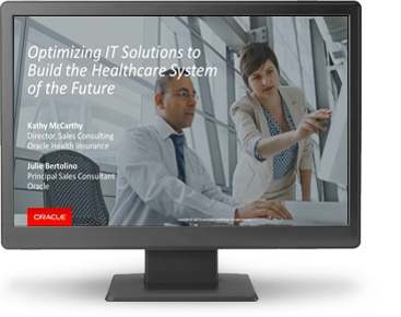 Optimizing IT Solutions to Build the Healthcare System of the Future