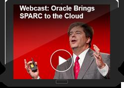 Webcast: Oracle Brings SPARC to the Cloud