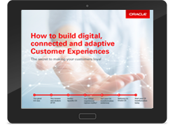 How to build digital, connected and adaptive Customer Experiences
