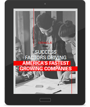 SUCCESS FACTORS DRIVING AMERICA'S FASTEST GROWING COMPANIES