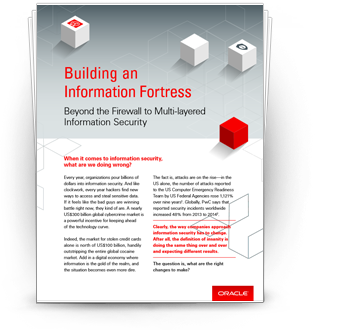 Building an Information Fortress: Beyond the Firewall to Multi-layered Information Security