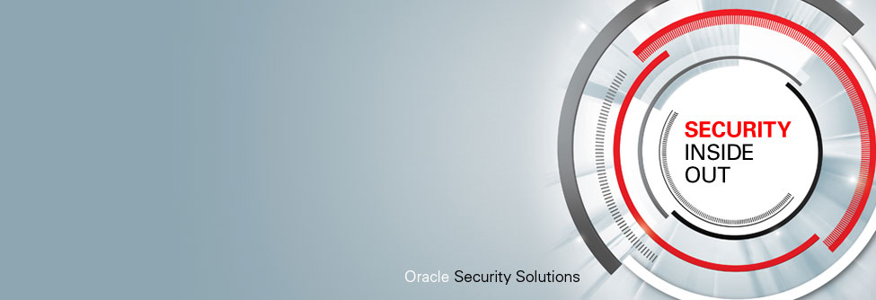 Security Inside Out. Oracle Security Solutions.