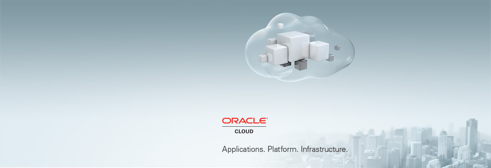 Oracle Cloud - Applications. Platform. Infrastructure.